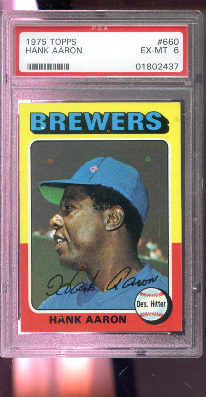 Details About 1975 Topps 660 Hank Aaron Milwaukee Brewers Ex Mt Psa 6 Graded Baseball Card
