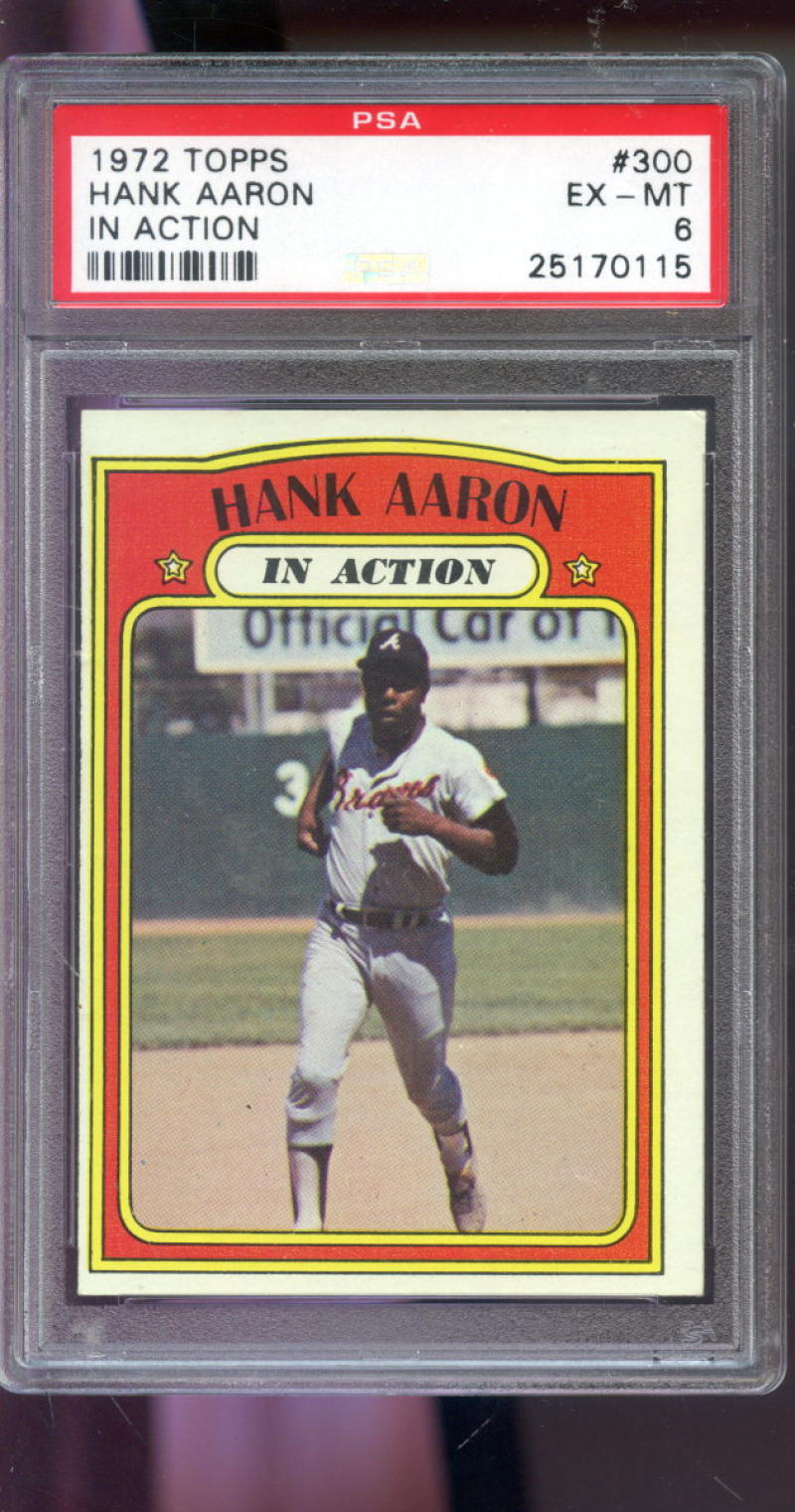 Details About 1972 Topps 300 Hank Aaron In Action Atlanta Braves Psa 6 Graded Baseball Card